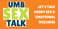 Graphic says UMB Sex Talk: Let's Talk About Sex & Emotional Wellness