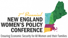 Graphic shows New England states and says 2nd Annual New England Women's Policy Conference: Ensuring Economic Security for All Women and the