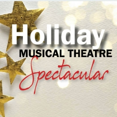 Graphic says Holiday Musical Theatre Spectacular