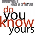 Graphic that says Everyone has a Status Do You Know Yours