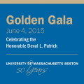 Graphic that says Golden Gala, June 4, 2015, Celebrating the Honorable Deval L. Patrick, University of Massachusetts Boston, 50 Years