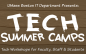 UMass Boston IT Department presents Tech Summer Camps. Tech workshops for faculty, staff and students.