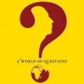 Graphic that says A World of Questions