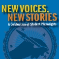 Graphic that says New Voices, New Stories A Celebration of Student Playwrights