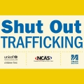 Image that says Shut Out Trafficking with logos for UNICEF, NCAS, and UMass Boston