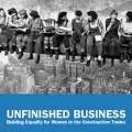 Cover of Unfinished Business: Building Equity for Women in the Construction Trades
