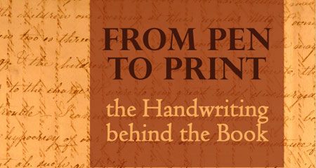 Image of From Pen to Print: The Handwriting Behind the Book flyer