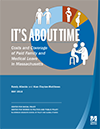 Cover of It's About Time: Costs and Coverage of Paid Family and Medical Leave in Massachusetts