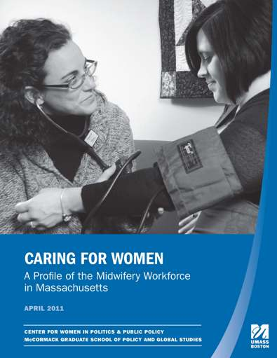 Women's Health and Reproductive Rights Publication - Profile of the Massachusetts Midwifery Workforce