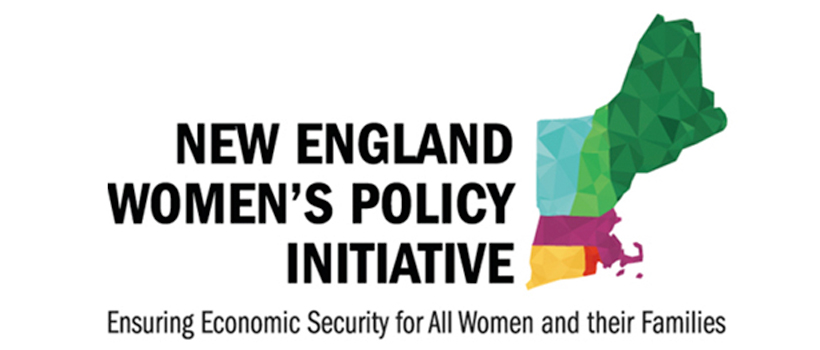 Graphic showing cutout of New England states says New England Women's Policy Initiative: Ensuring Economic Security for All Women and their Families