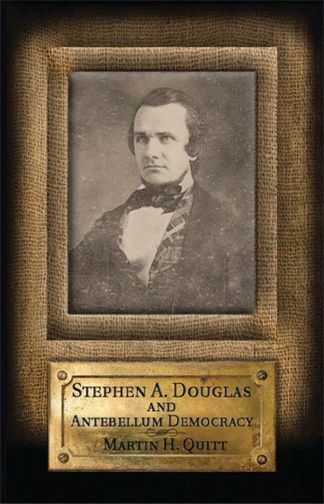 Stephen A. Douglas and Antebellum Democracy by OLLI Member Martin Quitt
