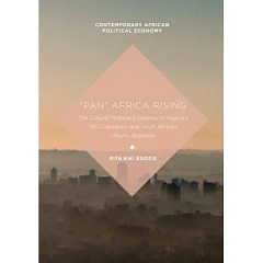 Image of book Pan Africa Rising: The Cultural Political Economy of Nigeria's Afri-capitalism and South Africa's Ubuntu Business