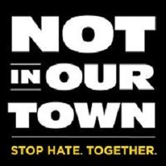 Graphic says Not In Our Town. Stop Hate. Together.