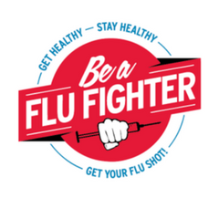 Graphic says Be a Flu Fighter: Get Healthy - Stay Healthy - Get Your Flu Shot