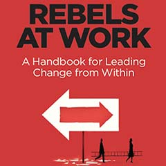 Rebels at work book cover