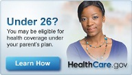 Graphic that says Under 26? You may be eligible for health coverage under your parent's plan