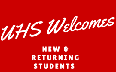 Graphic says UHS Welcomes New & Returning Students