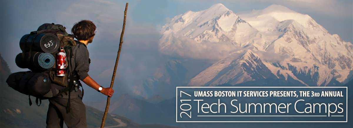 UMass Boston IT Services presents, the 3rd Annual Tech Summer Camps 2017