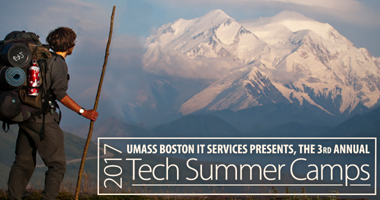 A hiker stands looking at a mountain in the distance. Title: IT Services presents Tech Summer Camp 2017.