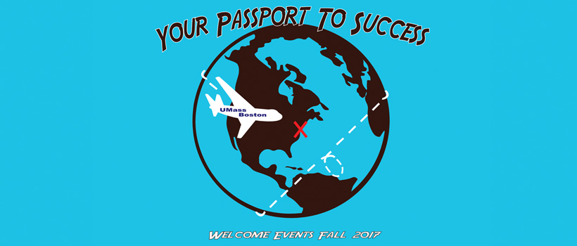Graphic that says Your Passport to Success: Welcome Events Fall 2017 shows an airplane flying to UMass Boston