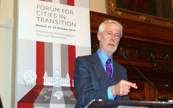 Padraig O'Malley convened the Forum for Cities in Transition peace conference in Belfast