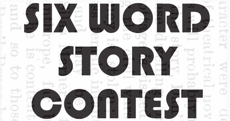 Graphic shows multiple words behind the text Six Word Story Contest