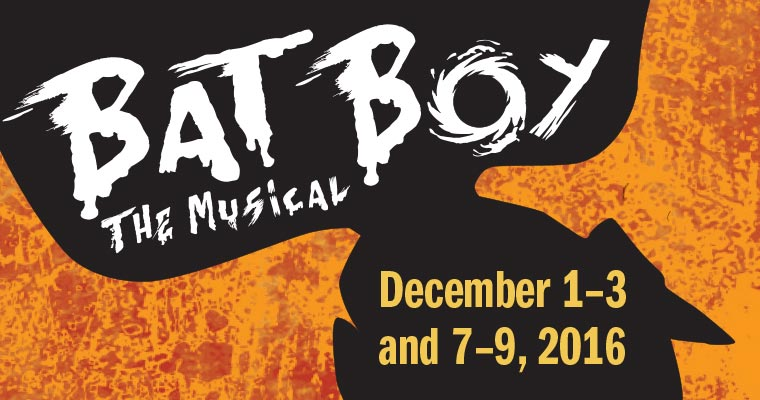 Bat Boy The Musical December 1-3 and 7-9, 2016