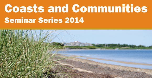 Graphic that says Coasts and Communities Seminar Series 2014