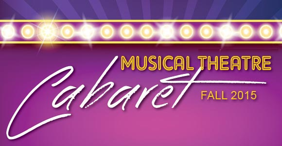 Graphic that says Musical Theatre Cabaret Fall 2015