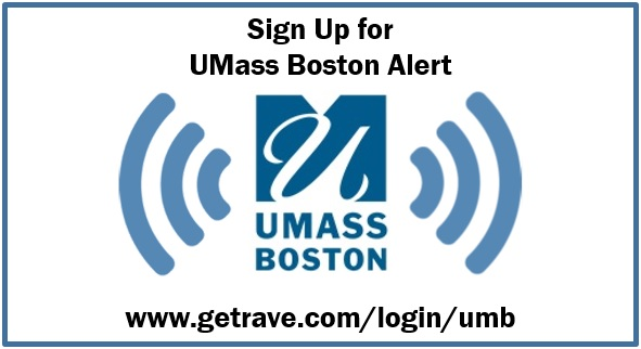 Graphic says Sign Up for UMass Boston Alert: www.getrave.com/login/umb