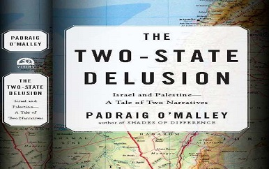 The Two State Delusion: Israel Palestine - A Tale of Two Narratives